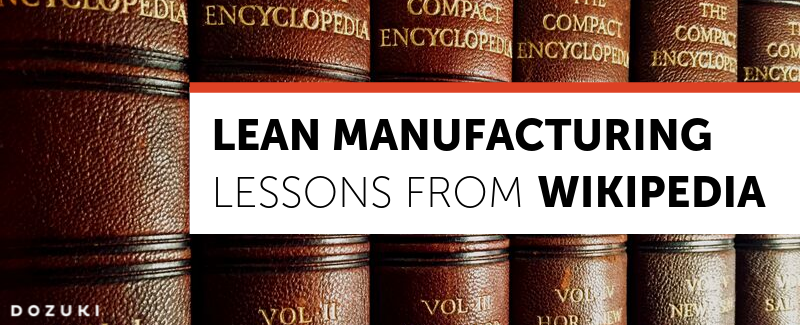 Lean-Manufacturing-Lessons-Wikipedia-Dozuki-Blog-1